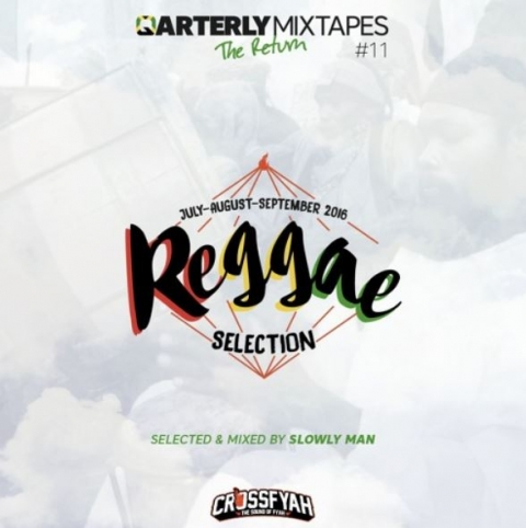 News: Quarterly Mixtapes REGGAE 11by Crossfyah Sound